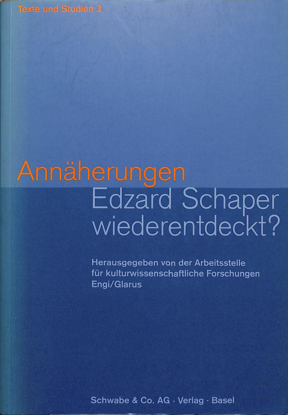 Annäherungen. Edzard Schaper wiederentdeckt?