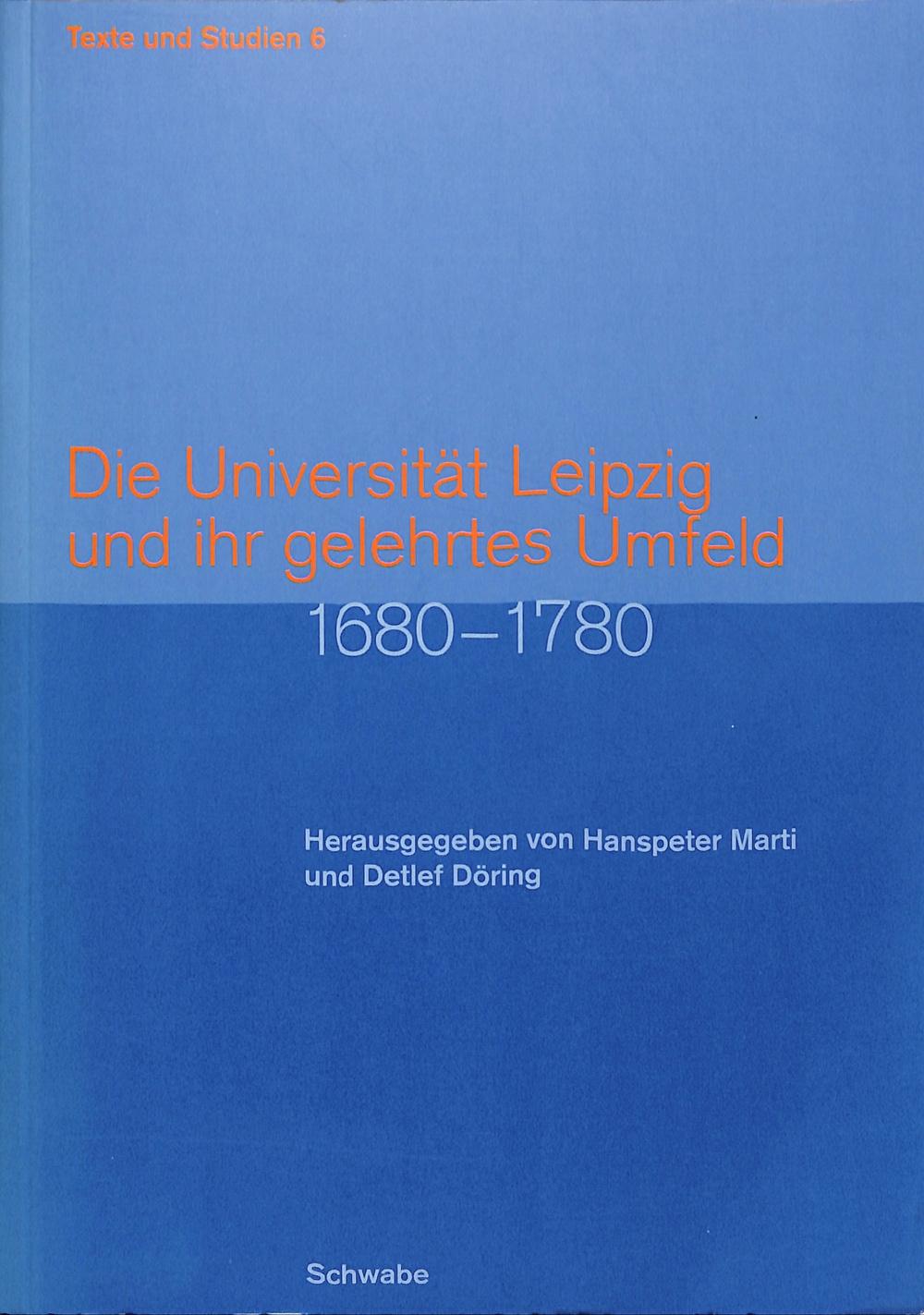 Die Universität Leipzig und ihr gelehrtes Umfeld 1680-1780