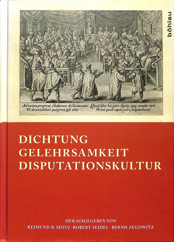 Dichtung - Gelehrsamkeit - Disputationskultur. Festschrift für Hanspeter Marti zum 65. Geburtstag.