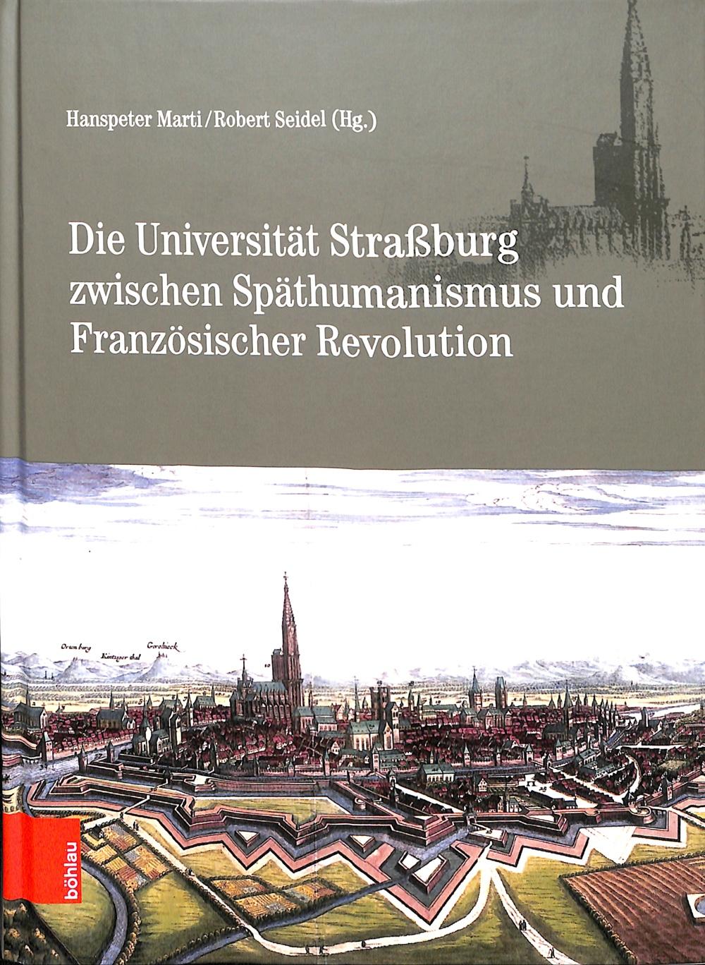 Die Universität Strassburg zwischen Späthumanismus und Französischer Revolution.