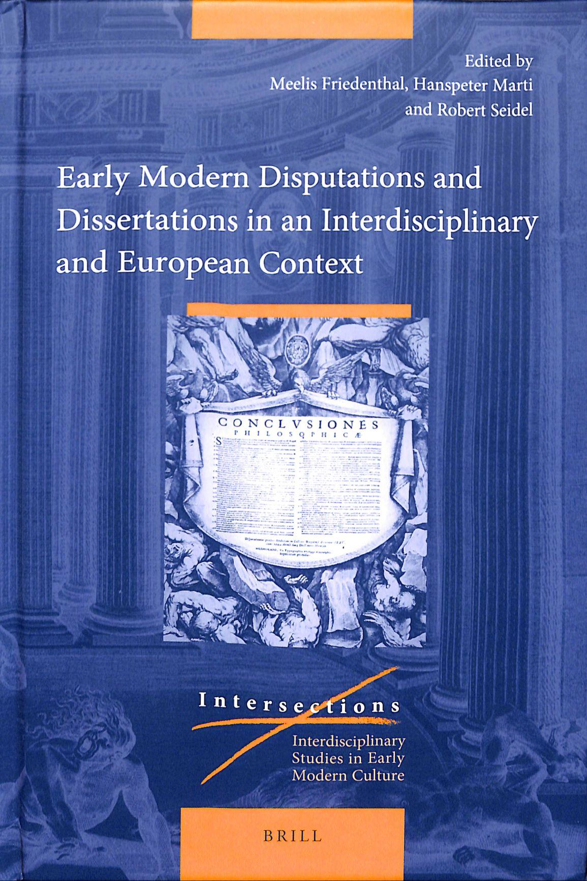 Early Modern Disputations and Dissertations in an Interdisciplinary and European Context